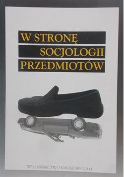 W stronę socjologii przedmiotów