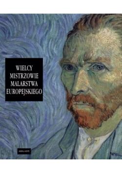Wielcy mistrzowie malarstwa europejskiego