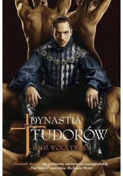 Dynastia Tudorów Bądź wola twoja