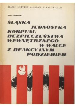 Śląska Jednostka Korpusu Bezpieczeństwa Wewnętrznego w walce z reakcyjnym podziemiem