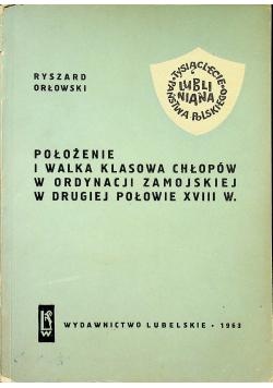 Położenie i walka klasowa chłopów w ordynacji zamojskiej w drugiej połowie XVIII w plus autograf Orłowskiego