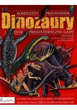 Kompletny przewodnik dinozaury i inne prehistoryczne gady