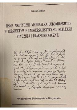 Pisma polityczne marszałka Lubomirskiego w perspektywie uniwersalistycznej refleksji etycznej i prakseologicznej