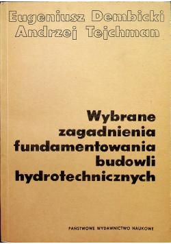 Wybrane zagadnienia fundamentowania budowli hydrotechnicznych