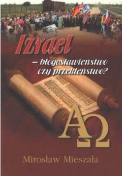 Izrael błogosławieństwo czy przekleństwo