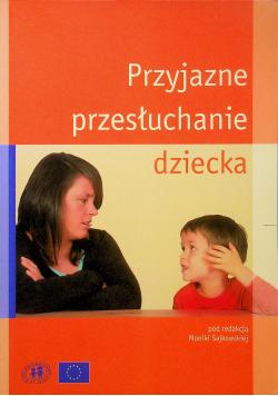 Przyjazne przesłuchanie dziecka
