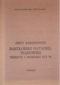 Bartłomiej Nataniel Wąsowski  Teoretyk i architekt XVII wieku