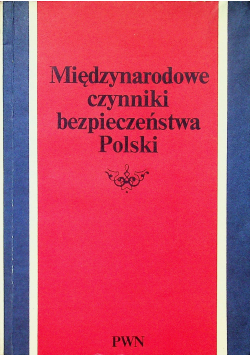 Międzynarodowe czynniki bezpieczeństwa Polski