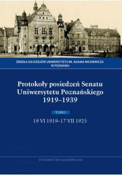 Protokoły posiedzeń Senatu Uniwersytetu Poznańskiego 1919-1939. Tom I, 19 VI 1919-17 VII 1925