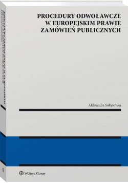 Procedury odwoławcze w europejskim prawie zamówień publicznych