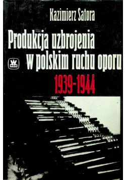 Produkcja uzbrojenia w polskim ruchu oporu 1939 - 1944