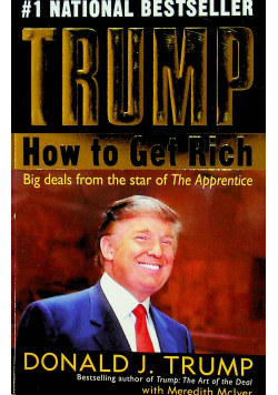 How to Get Rich by Donald J Trump