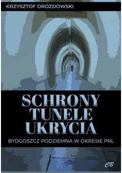 Schrony, tunele, ukrycia