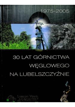 30 lat górnictwa węglowego na Lubelszczyźnie