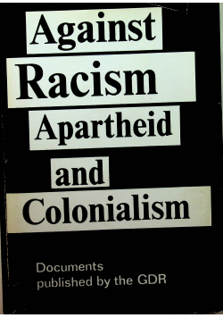 Against racism apartheid and colonialism