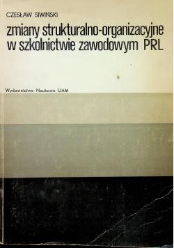Zmiany strukturalno-organizacyjne w szkolnictwie zawodowym PRL