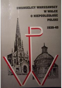 Ewangelicy warszawscy w walce o niepodległość Polski 1939 - 45