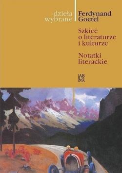 Dzieła wybrane Szkice o literaturze i kulturze notatki literackie