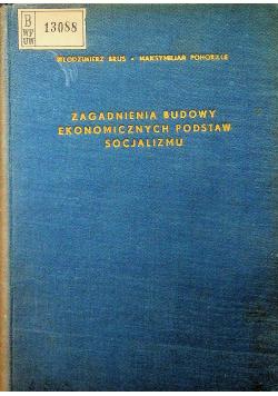 Zagadnienia budowy ekonomicznych postaw socjalizmu