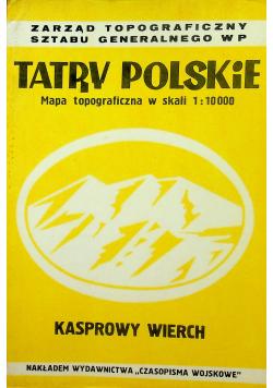 Tatry Polskie Mapa topograficzna w skali 1 10 000Kasprowy Wierch