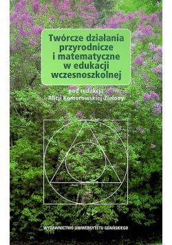 Twórcze działania przyrodnicze i matematyczne w edukacji wczesnoszkolnej