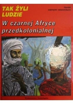 Tak żyli ludzie W czarnej Afryce przedkolonialnej