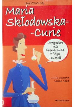 Nazywam się Maria Skłodowska Curie