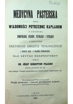 Medycyna pasterska czyli wiadomości potrzebne kapłanom 1907 r