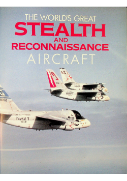 The worlds geat stealth and reconnaissance aircraft