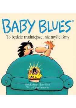 Baby blues To będzie trudniejsze niż myśleliśmy