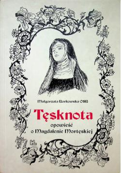 Tęsknota opowieść o Magdalenie Mortęskiej