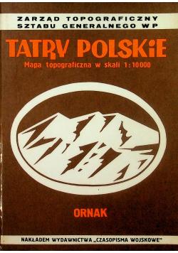 Tatry Polskie Mapa topograficzna w skali 1 10 000 Ornak