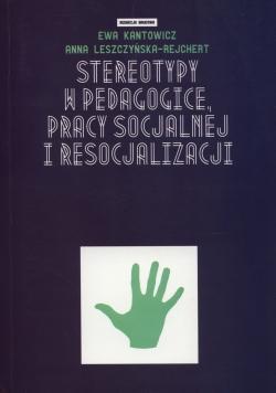 Stereotypy w pedagogice pracy socjalnej i resocjalizacji