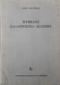 Wybrane zagadnienia algebry