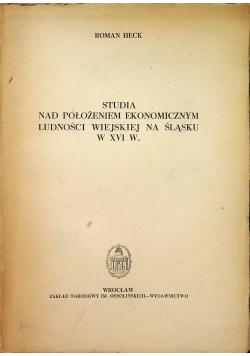 Studia nad położeniem ekonomicznym  ludności wiejskiej na Śląsku x XVIw