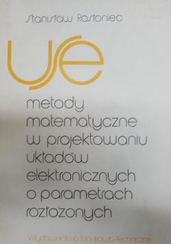 Metody matematyczne w projektowaniu układów elektronicznych o parametrach rozłożonych
