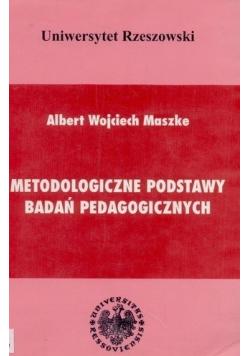 Metodologiczne podstawy badań pedagogicznych