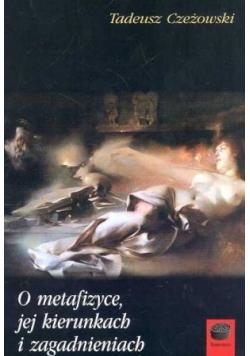 O metafizyce jej kierunkach i zagadnieniach