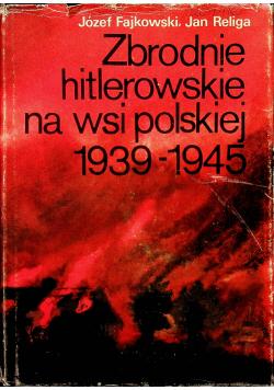 Zbrodnie hitlerowskie na wsi polskiej 1939 1945