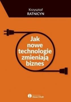 Jak nowe technologie zmieniają biznes