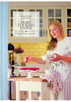 Make Cooking Easier Przepisy na cztery pory roku