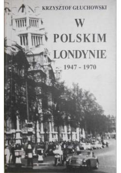 W Polskim Londynie 1947 1970