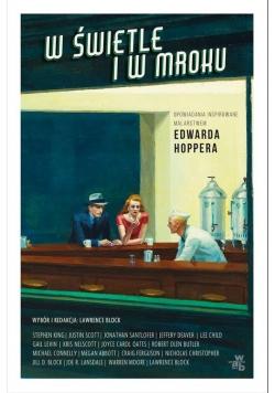 W świetle i w mroku Opowiadania inspirowane malarstwem Edwarda Hoppera