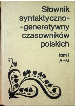 Słownik syntaktyczno generatywny czasowników polskich tom I A M