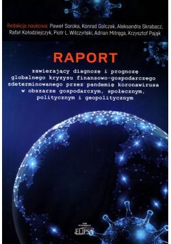 Raport zawierający diagnozę i prognozę globalnego kryzysu finansowo-gospodarczego zdeterminowanego przez pandemię koronawirusa w obszarze gospodarczym, społecznym, politycznym i geopolitycznym