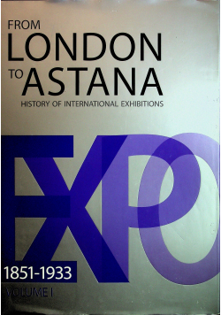From London to Astana History of International Exhibitions