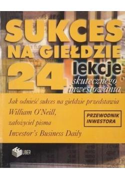 Sukces na giełdzie 24 lekcje skutecznego inwestowania