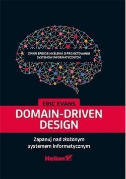 Domain Driven Design Zapanuj nad złożonym systemem informatycznym