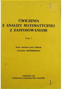 Ćwiczenia z analizy matematycznej z zastosowaniami Tom I