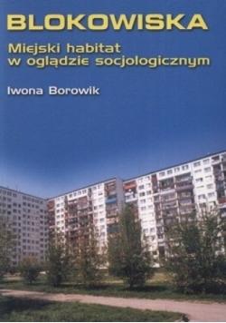 Blokowiska Miejski habitat w oglądzie socjologicznym